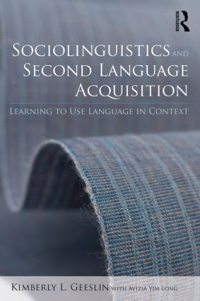 Sociolinguistics and Second Language Acquisition: Learning to Use Language in Context (Paperback) book cover