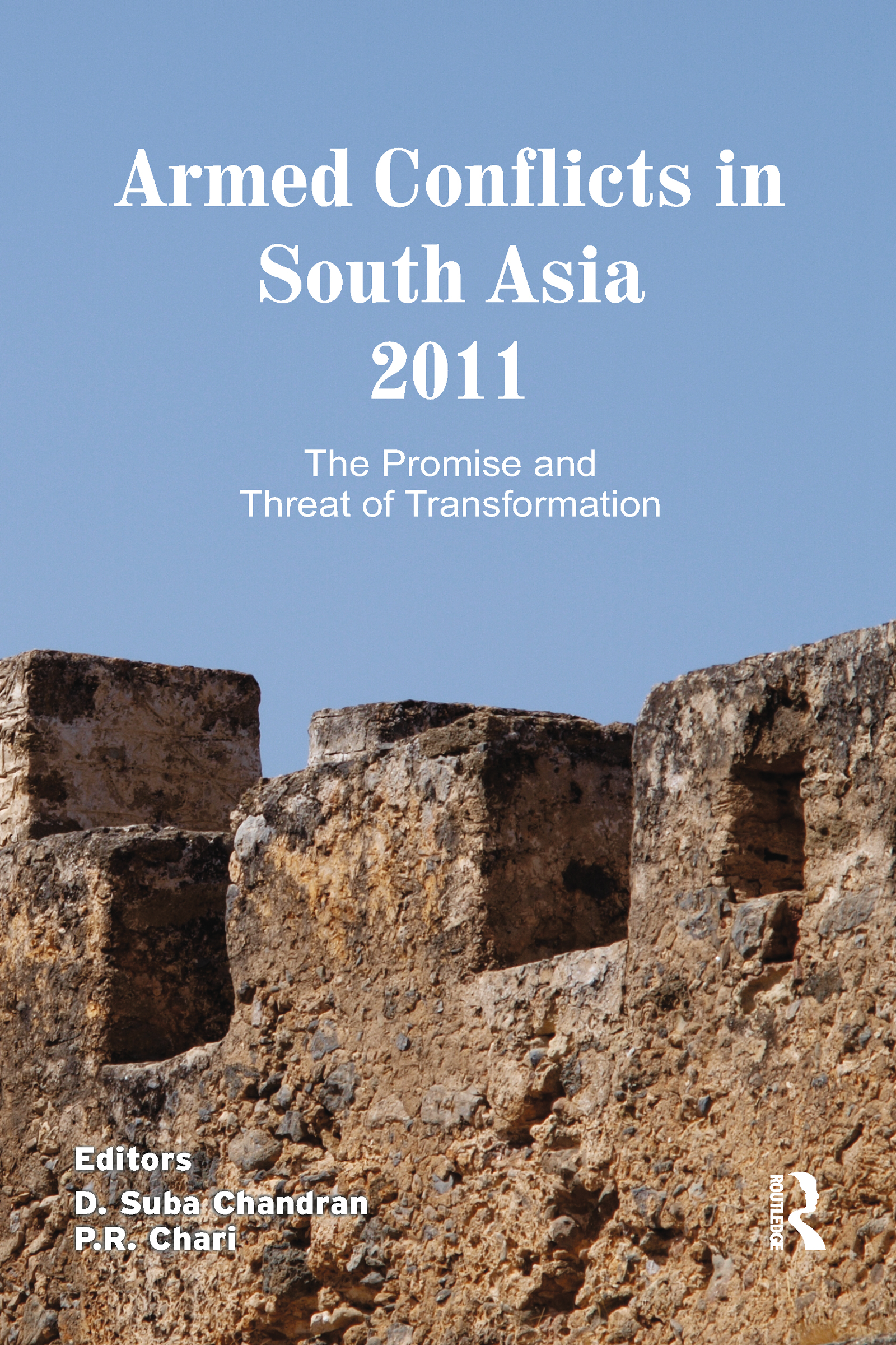 Armed Conflicts in South Asia 2011: The Promise and Threat of Transformation (Hardback) book cover