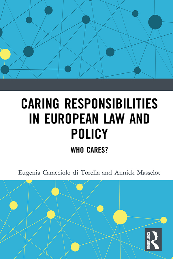 Caring Responsibilities in European Law and Policy: Who Cares? book cover