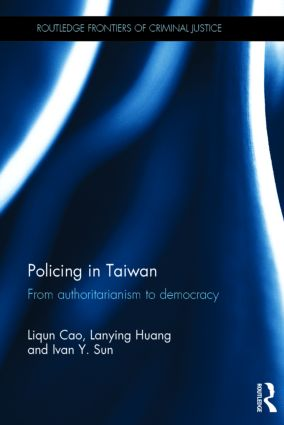 Policing in Taiwan: From authoritarianism to democracy (Hardback) book cover