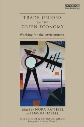 Trade Unions in the Green Economy: Working for the Environment (Paperback) book cover