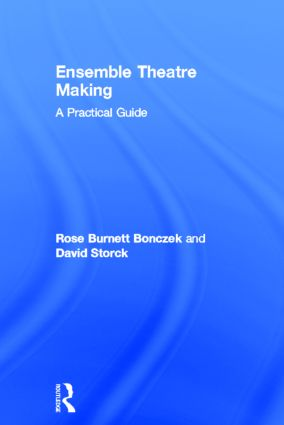 Ensemble Theatre Making: A Practical Guide, 1st Edition (Hardback) book cover