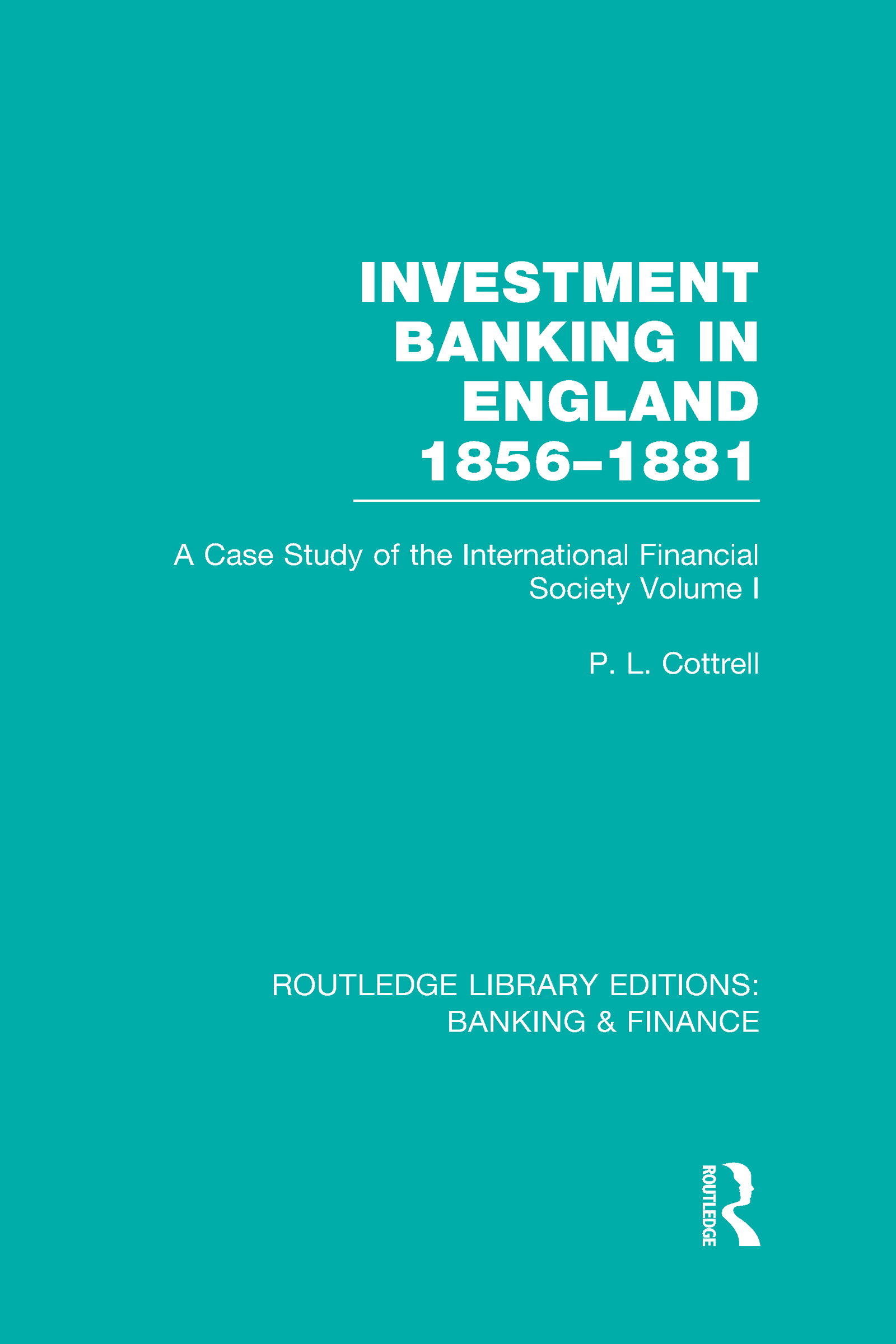 Investment Banking in England 1856-1881 (RLE Banking & Finance): Volume One (Hardback) book cover