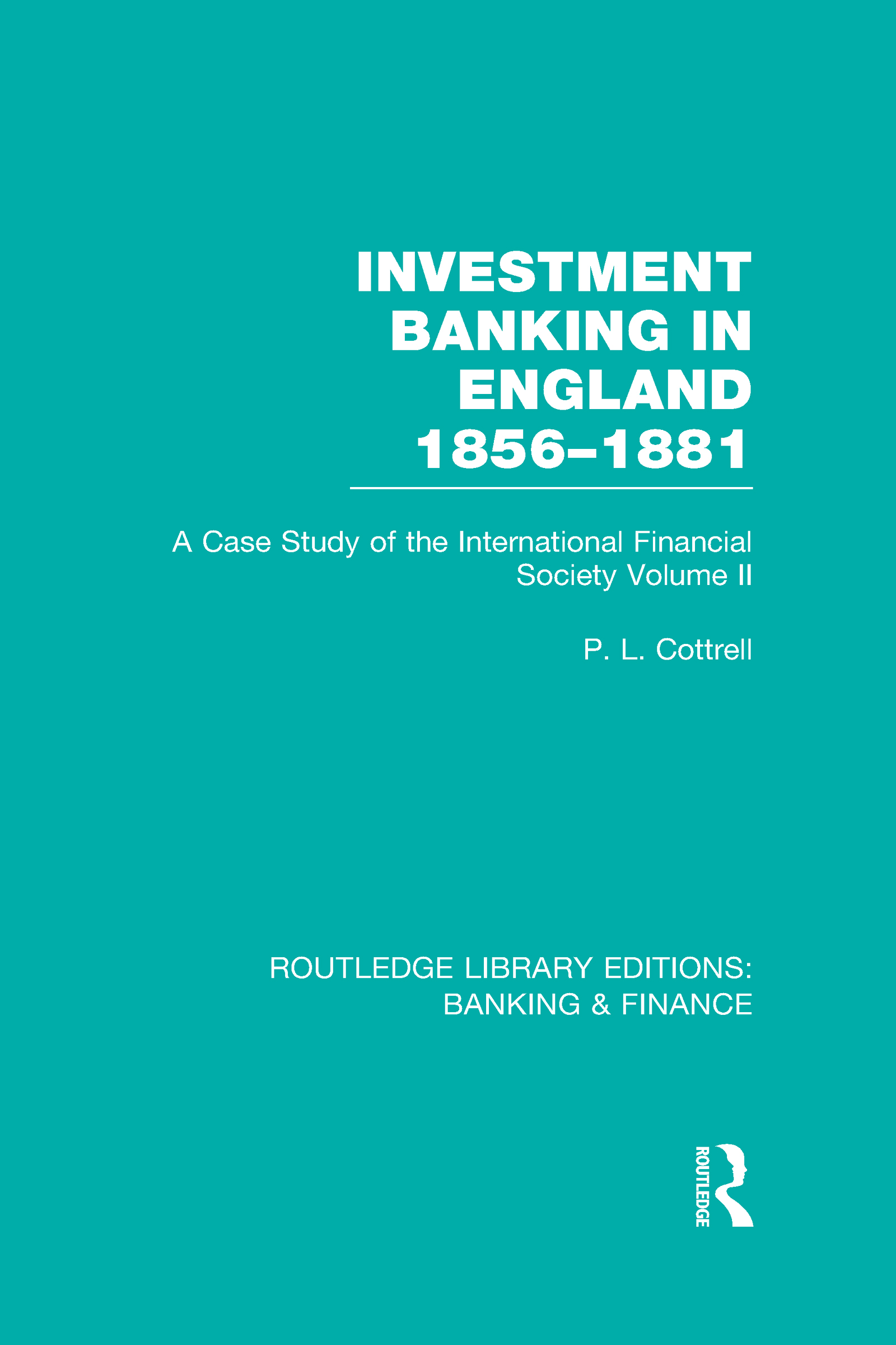 Investment Banking in England 1856-1881 (RLE Banking & Finance): Volume Two, 1st Edition (Hardback) book cover