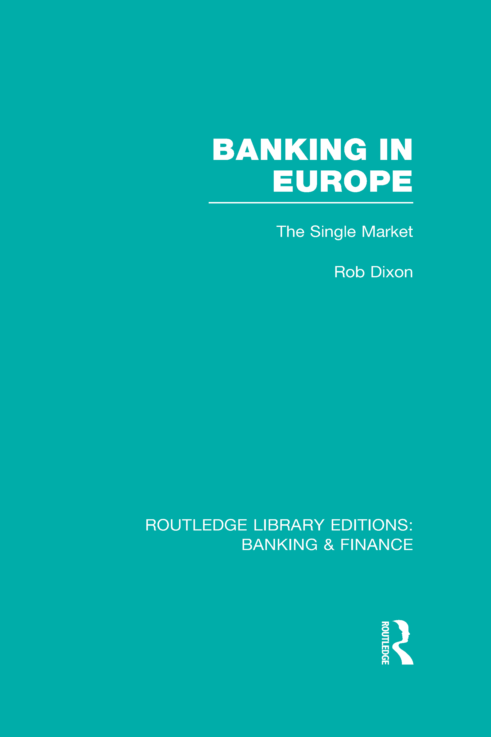 Banking in Europe (RLE Banking & Finance): The Single Market (Hardback) book cover