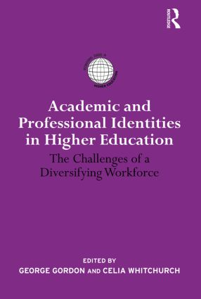 Academic and Professional Identities in Higher Education: The Challenges of a Diversifying Workforce (Paperback) book cover