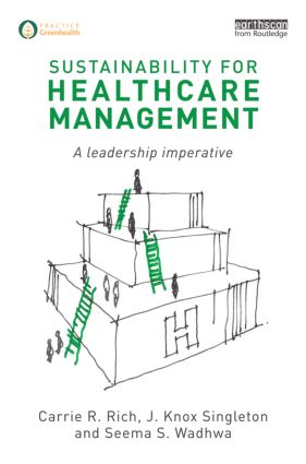 Sustainability for Healthcare Management: A Leadership Imperative (Hardback) book cover