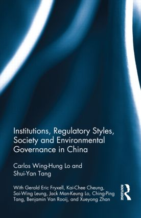 Institutions, Regulatory Styles, Society and Environmental Governance in China book cover