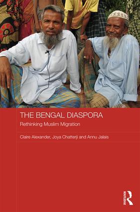 The Bengal Diaspora: Rethinking Muslim migration (Hardback) book cover
