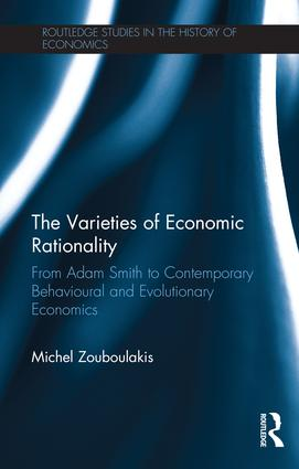 The Varieties of Economic Rationality: From Adam Smith to Contemporary Behavioural and Evolutionary Economics, 1st Edition (Hardback) book cover