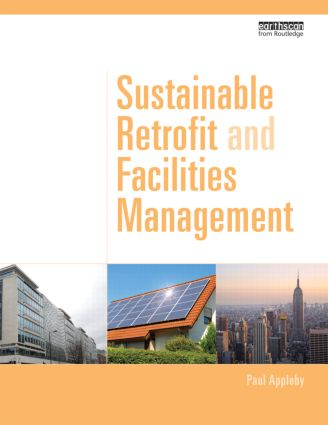Sustainable Retrofit and Facilities Management: 1st Edition (Hardback) book cover