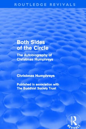 Both Sides of the Circle (Routledge Revivals): The Autobiography of Christmas Humphreys book cover