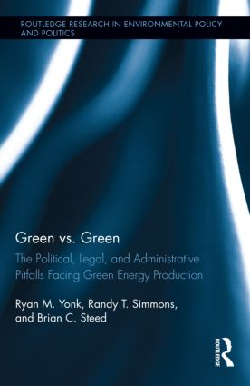 Green vs. Green: The Political, Legal, and Administrative Pitfalls Facing Green Energy Production (Hardback) book cover