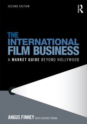 The International Film Business: A Market Guide Beyond Hollywood book cover