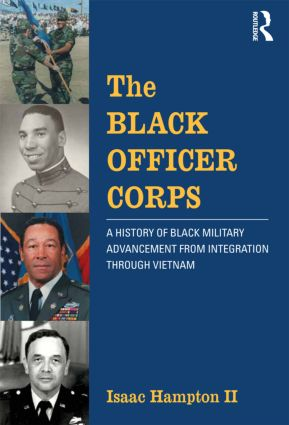 The Black Officer Corps: A History of Black Military Advancement from Integration through Vietnam (Paperback) book cover