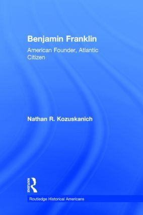 Benjamin Franklin: American Founder, Atlantic Citizen book cover