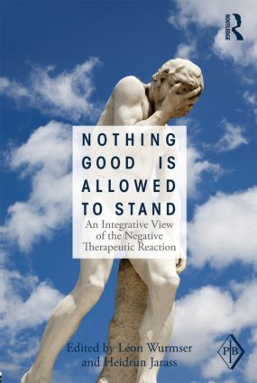 Nothing Good Is Allowed to Stand: An Integrative View of the Negative Therapeutic Reaction (Paperback) book cover