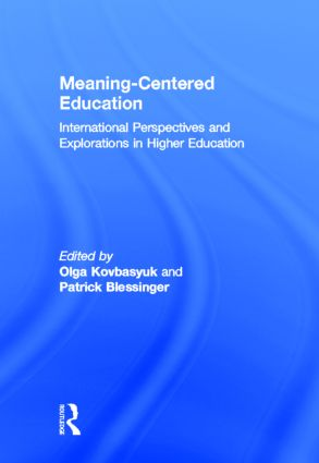 Meaning-Centered Education: International Perspectives and Explorations in Higher Education, 1st Edition (Hardback) book cover