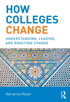 How Colleges Change: Understanding, Leading, and Enacting Change (Paperback) book cover