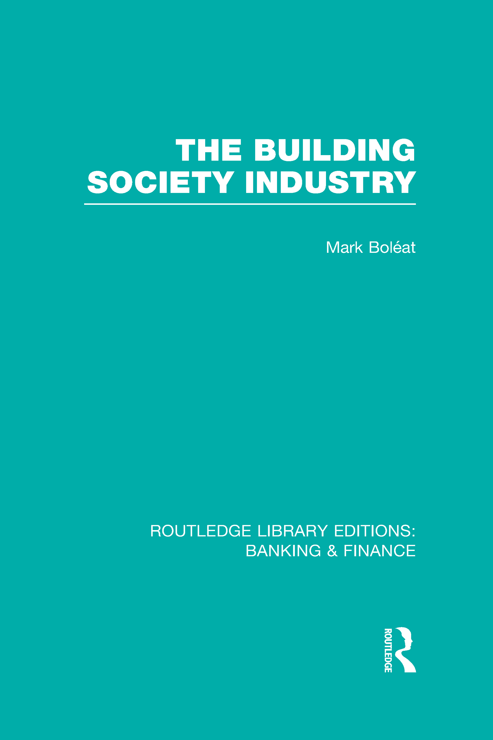 Building Society Industry (RLE Banking & Finance) (Hardback) book cover