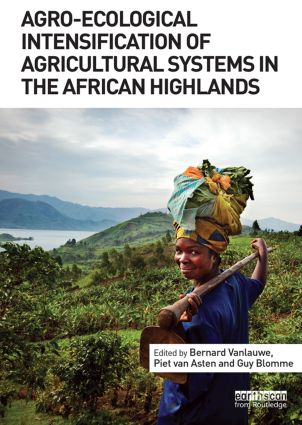 Agro-Ecological Intensification of Agricultural Systems in the African Highlands: 1st Edition (Hardback) book cover