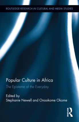 Popular Culture in Africa: The Episteme of the Everyday (Hardback) book cover
