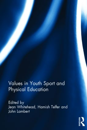 Values in Youth Sport and Physical Education (Hardback) book cover