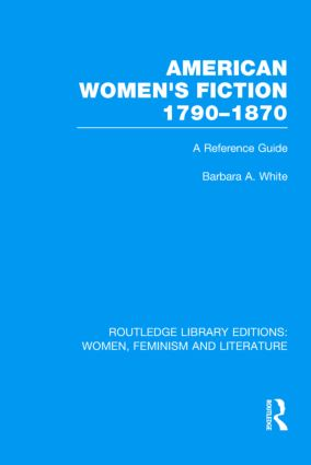 American Women's Fiction, 1790-1870: A Reference Guide (Hardback) book cover