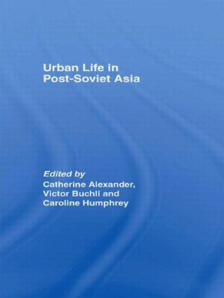 Urban Life in Post-Soviet Asia (Paperback) book cover