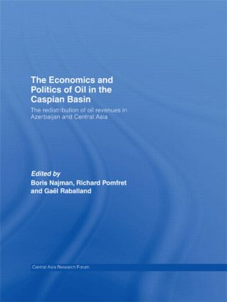 The Economics and Politics of Oil in the Caspian Basin: The Redistribution of Oil Revenues in Azerbaijan and Central Asia (Paperback) book cover
