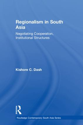 Regionalism in South Asia: Negotiating Cooperation, Institutional Structures (Paperback) book cover