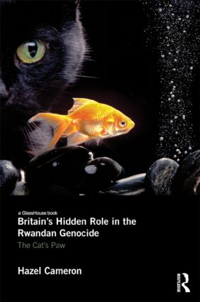 Britain's Hidden Role in the Rwandan Genocide: The Cat's Paw (Hardback) book cover