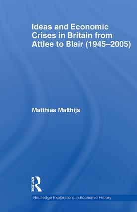 Ideas and Economic Crises in Britain from Attlee to Blair (1945-2005) (e-Book) book cover