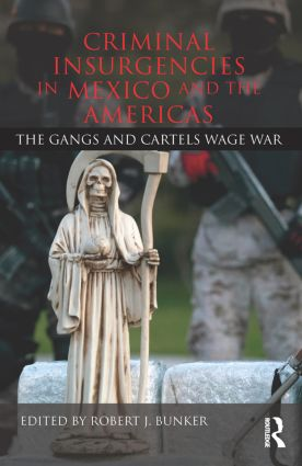Criminal Insurgencies in Mexico and the Americas: The Gangs and Cartels Wage War (Hardback) book cover