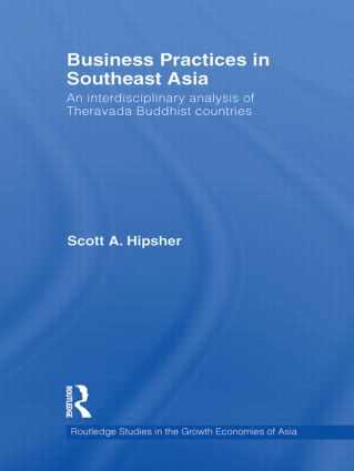 Business Practices in Southeast Asia: An interdisciplinary analysis of theravada Buddhist countries, 1st Edition (Paperback) book cover