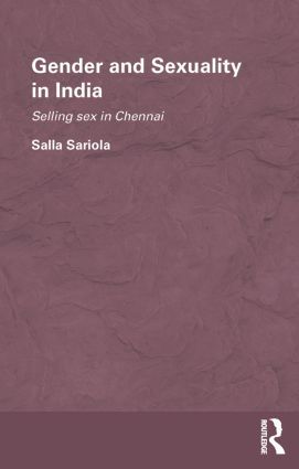 Gender and Sexuality in India: Selling Sex in Chennai (Paperback) book cover