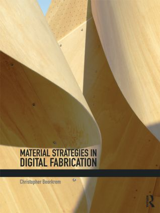 Material Strategies in Digital Fabrication (Paperback) book cover