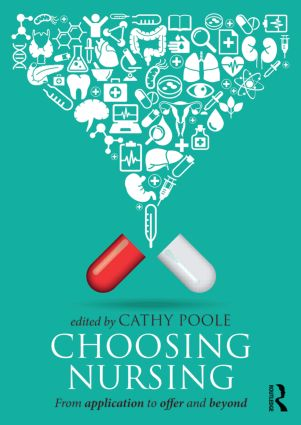 Choosing Nursing: From application to offer and beyond (Paperback) book cover