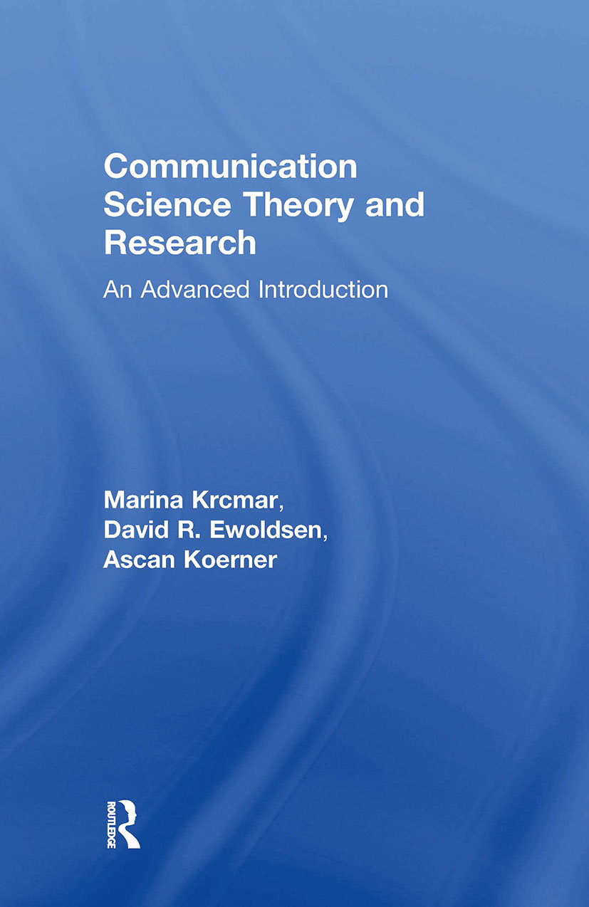 Communication Science Theory and Research: An Advanced Introduction, 1st Edition (Hardback) book cover