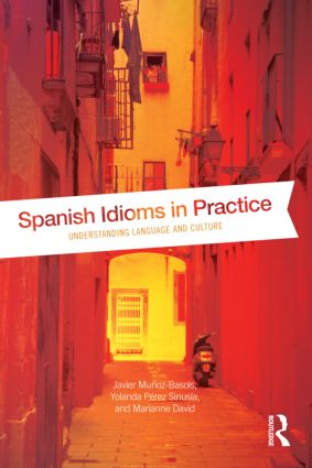 Spanish Idioms in Practice: Understanding Language and Culture (Paperback) book cover