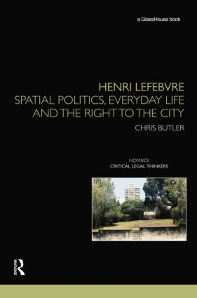 Henri Lefebvre: Spatial Politics, Everyday Life and the Right to the City book cover