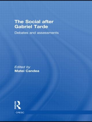 The Social after Gabriel Tarde: Debates and Assessments (Paperback) book cover