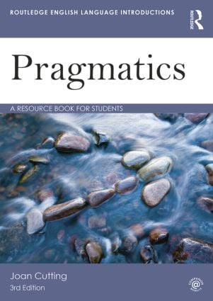 Pragmatics: A Resource Book for Students, 3rd Edition (Paperback) book cover