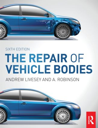 The Repair of Vehicle Bodies, 6th ed: 6th Edition (Paperback) book cover