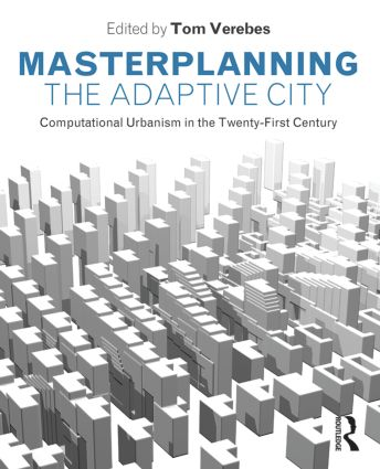 Masterplanning the Adaptive City: Computational Urbanism in the Twenty-First Century (Paperback) book cover