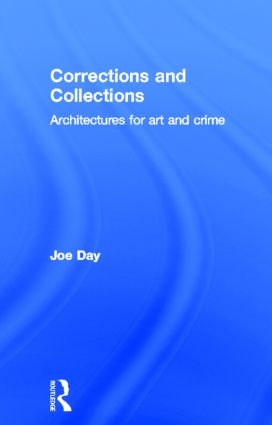 Corrections and Collections: Architectures for Art and Crime book cover
