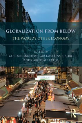 Globalization from Below: The World's Other Economy (Paperback) book cover