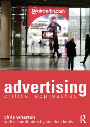 Advertising: Critical Approaches, 1st Edition (Paperback) book cover