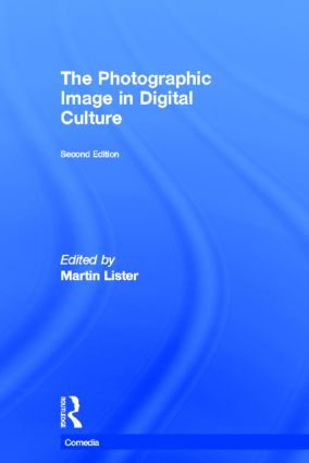 The Photographic Image in Digital Culture book cover