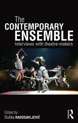 The Contemporary Ensemble: Interviews with Theatre-Makers (Paperback) book cover